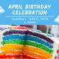 Upcoming Event: April Birthday Celebration